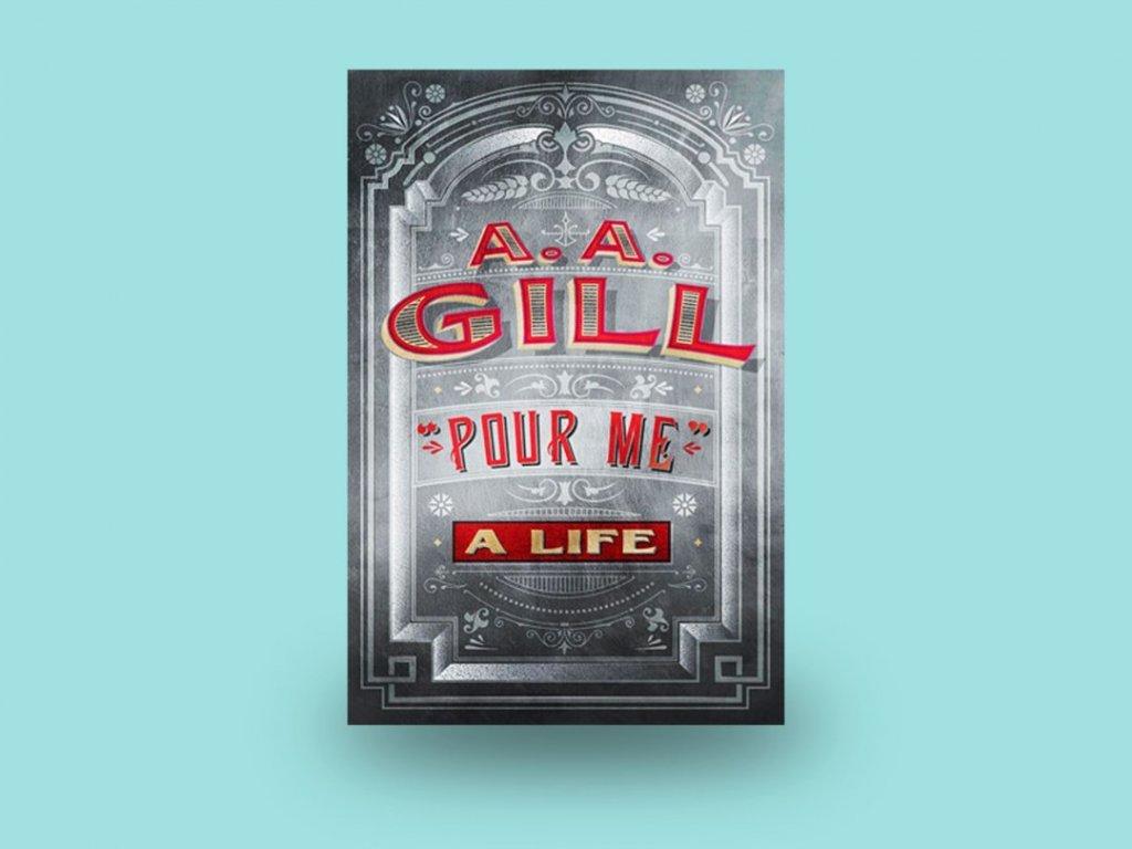 "A.A. Gill ""Pour Me a Life"""